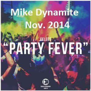 Mike Dynamite - November 2014 Party Fever