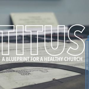 Titus: Saved, Servant and Sent