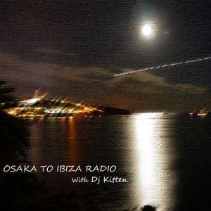 OSAKA TO IBIZA RADIO #028