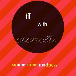 Summertime Madness, FF with elenelli, Friday 9 του 11, @innersound-radio.com