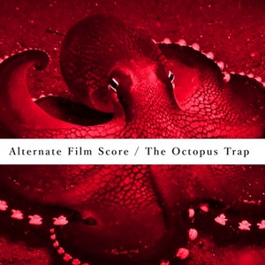 Alternative Film Score / The Octopus Trap