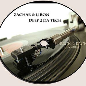 Zachar & Liron - Deep 2 Da Tech (Back 2 Back Nov 2011 Set)