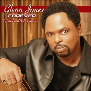Glenn Jones - Forever Timeless R&B Classics (2006)
