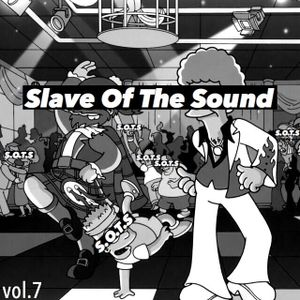 Slave Of The Sound vol.7