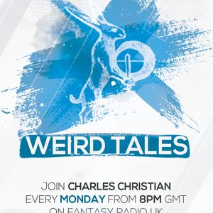 Weird Tales With Charles Christian - August 10 2020 www.fantasyradio.stream