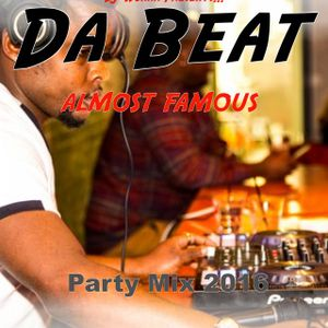 Da Beat 'Almost Famous' Party Mix 2016
