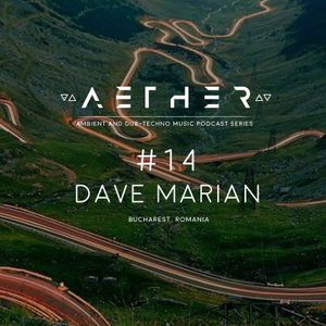 AETHER Guest Mix #14 - DAVE MARIAN (Vinyl recorded mix)