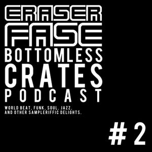 Bottomless Crates Podcast #2 (Eraserfase)
