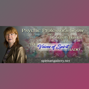 Psychic Professor's Show with Dr. Susan Barnes: Judy Galsick: Developing Mental Mediumship