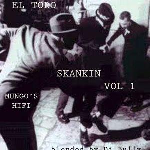 EL TORO - SKANKIN voL 1 dj Bully