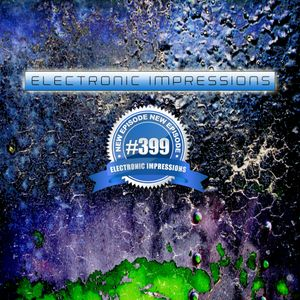 Electronic Impressions 399 with Danny Grunow