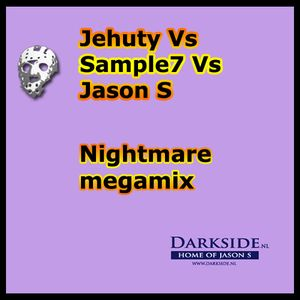 Jehuty Vs Sample7 Vs Jason S - Nightmare megamix
