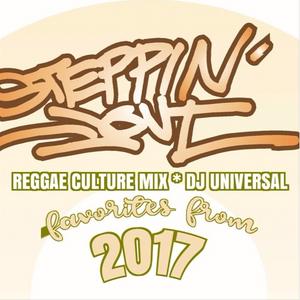 DJ Universal (Steppin' Out Sound) // Reggae Culture Mix 2017