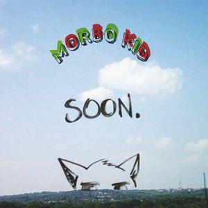 Morbo Kid - Soon...Promo Agust 2012