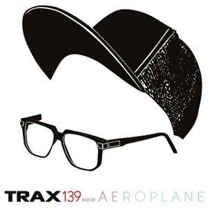 Trax 139 Mix by Aeroplane