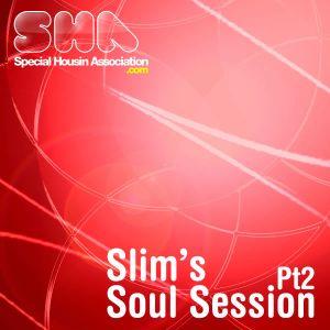 Slim's Soul Session Pt2