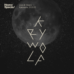 Kry Wolf Live at Heavy Special — Katowice