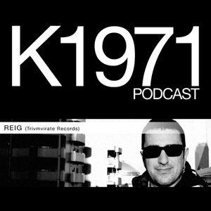REIG (Trivmvirate Records) K1971 PODCAST (www.k1971.com)