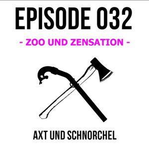 033 - ZOO UND ZENSATION - AXT UND SCHNORCHEL PODCAST