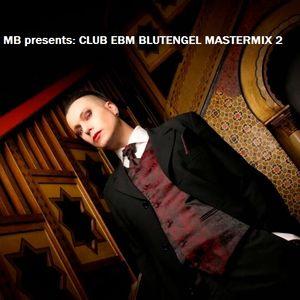 DJ MB presents: CLUB EBM BLUTENGEL MASTERMIX 2