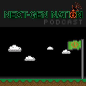 Next-Gen Nation Podcast Ep. 47: Gaming, Anime, MORE!