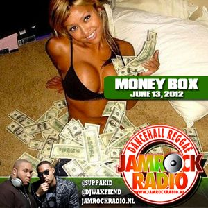 JAMROCK RADIO JUNE 13, 2012: MONEY BOX!!!