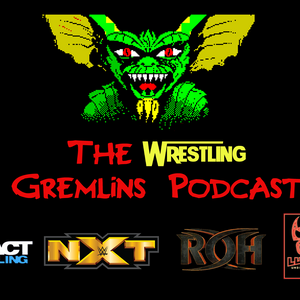 the wrestling gremlins podcast episode #9