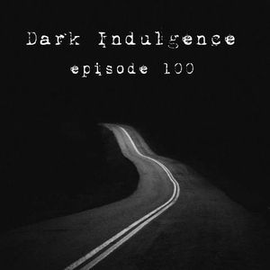 Dark Indulgence 05.12.19 | Episode 100 | Industrial EBM & Synthpop Mixshow by Scott Durand