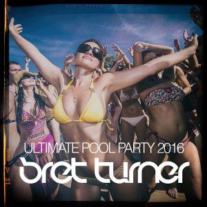 Bret Turner   Ultimate Pool Party 2016