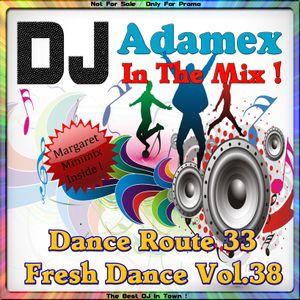 DJ Adamex - Dance Route 33 Megamix Fresh Dance Vol.38