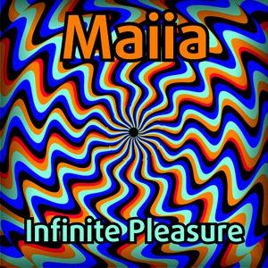 Maiia - Infinite Pleasure
