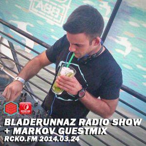 Bladerunnaz Radio Show w/ MARKOV + Mentalien @ RCKO.FM 2014.03.24