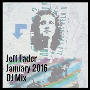 Jeff Fader January 2016 DJ Mix
