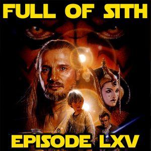 Episode LXV: The Phantom Menace