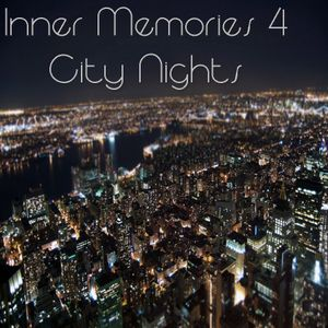 Inner Memories 4: City Nights [Deep Electronic]