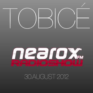 TOBICÉ-NEAROX.FM RADIO SHOW 30.Septmeber 2012