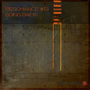 Resonance - #13 - Deep Progressive Melodic Tech House - Going Back