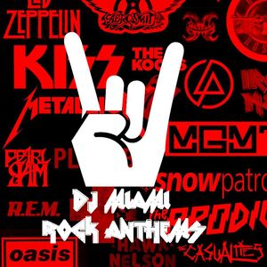 DJ MIAMI - Rock Anthems
