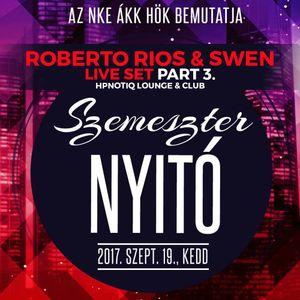 2017.09.19. - ÁKK Szemeszternyitó Part 3. - Roberto Rios & SweN Live Set @ Hpnotiq