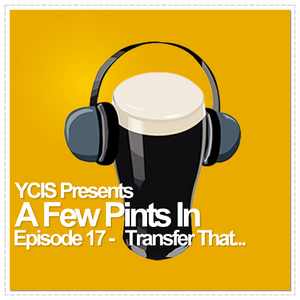 A Few Pints In - Episode 17