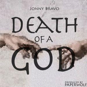 JONNY BRAVO - DEATH OF A GOD Prod. by Paperwolf (PODCAST)