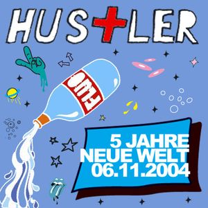 Hustler Live @ 5 Jahre Neue Welt 06.11.2004