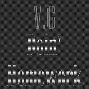 V.G - Doin' Homework Vol.2