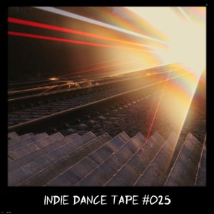 Indie Dance Tape #025