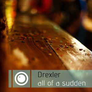 drexler - all of a sudden