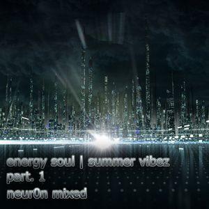 energy soul - summer vibez (part.1 mixed neur0n)
