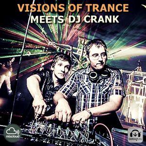 Visions of Trance meets Dj Crank