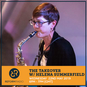 The Takeover w/ Helena Summerfield 22nd May 2019