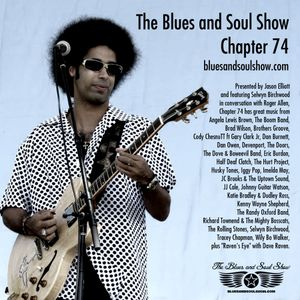 The Blues and Soul Show - Chapter 74 ft Selwyn Birchwood