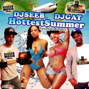 DJSEEB x DJGAT - HOTTEST SUMMER MIXTAPE AUGUST 2017